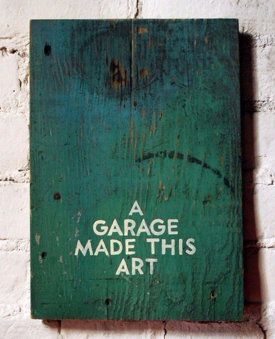 A Garage Made This Art